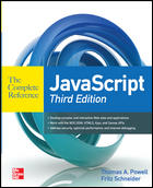 JavaScript The Complete Reference by Thomas Powell CEO of PINT, Inc.